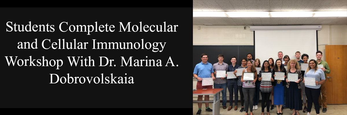Students Complete Molecular and Cellular Immunology Workshop With Dr. Marina A. Dobrovolskaia