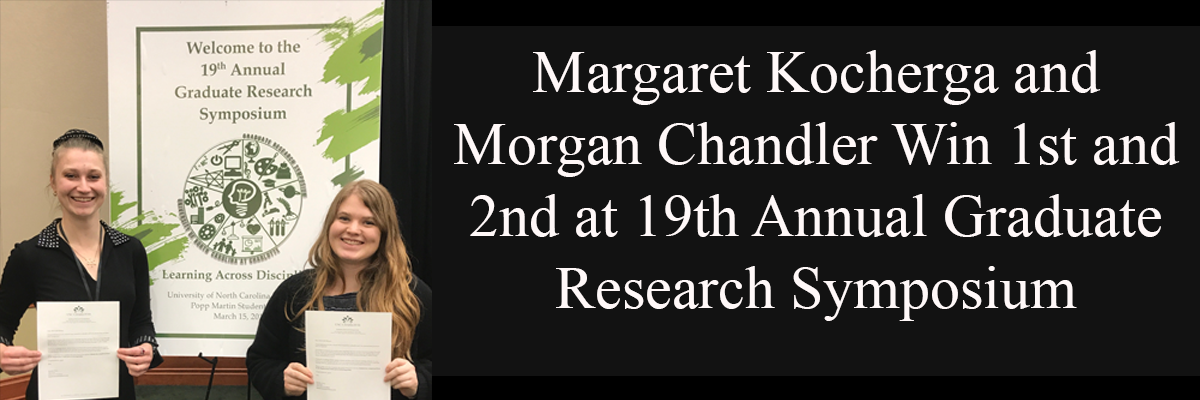 Margaret Kocherga and Morgan Chandler Win 1st and 2nd at 19th Annual Graduate Research Symposium